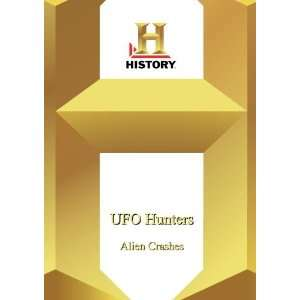 History   Ufo Hunters Alien Crashes Inc Motion Picture