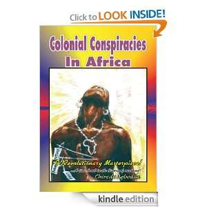 Colonial Conspiracies In Africa: Chinedu Agbodike:  Kindle