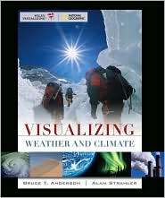 Visualizing Weather and Climate, (047014775X), Bruce Anderson