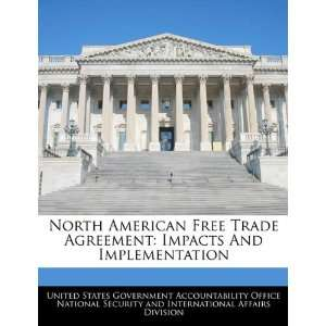 North American Free Trade Agreement: Impacts And