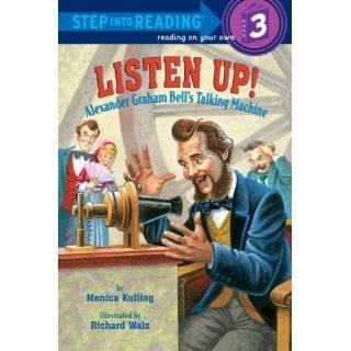 Listen Up!: Alexander Graham Bells Talking Machine (Step into Reading