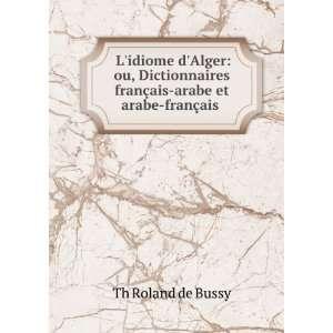 Lidiome dAlger ou, Dictionnaires français arabe et