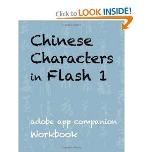 Chinese Characters in Flash 1 Adobe App Companion Workbook