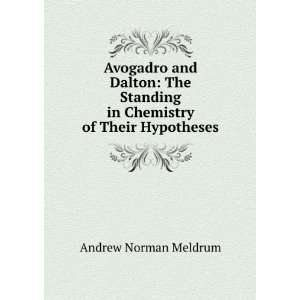 Avogadro and Dalton. The standing in chemistry of their hypothesis