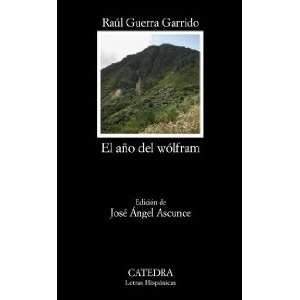 El ano del Wolfram / The year of Wolfram (Spanish Edition
