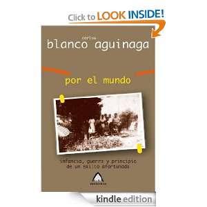 Por el mundo (Spanish Edition) Carlos Blanco Aguinaga