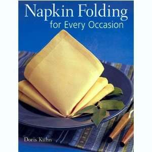 Napkin Folding for Every Occasion: Doris Y Kuhn