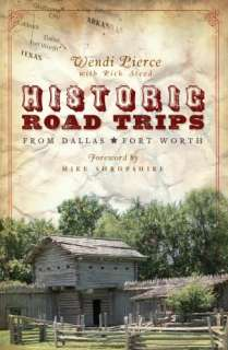BARNES & NOBLE  Historic Road Trips from Dallas Fort Worth by Wendi
