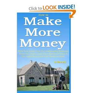 How to Make More Money with your lawn care or landscaping
