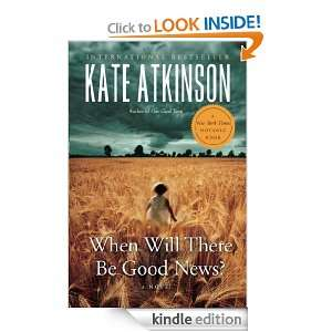 When Will There Be Good News?: Kate Atkinson:  Kindle Store