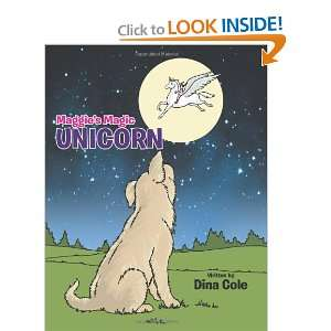 Maggies Magic Unicorn (9781468577341): Dina Cole: Books