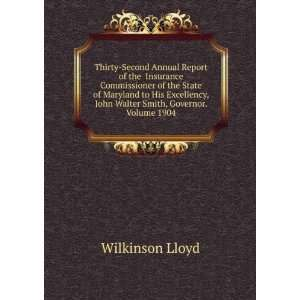, John Walter Smith, Governor. Volume 1904: Wilkinson Lloyd: Books