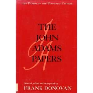 The John Adams Papers Frank Donovan Books
