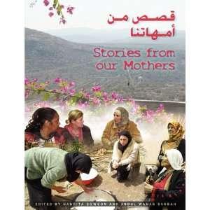 our Mothers (9780955613630): Nandita Dowson, Abdul Wahab Sabbah: Books
