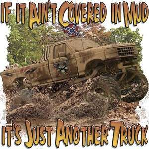 Dixie Rebel Trucks IF IT AINT COVERED IN MUD