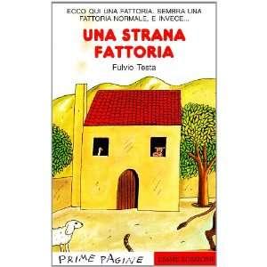 Una strana fattoria (9788879272346) Fulvio Testa Books