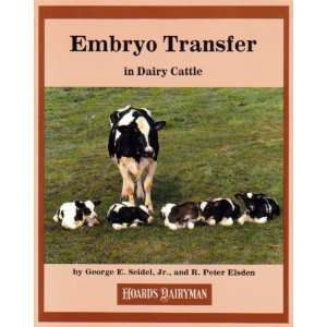 Embryo Transfer in Dairy Cattle (9780932147318) George E