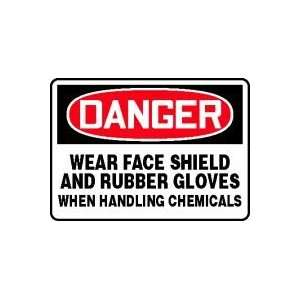 DANGER WEAR FACE SHIELD AND RUBBER GLOVES WHEN HANDLING CHEMICALS Sign