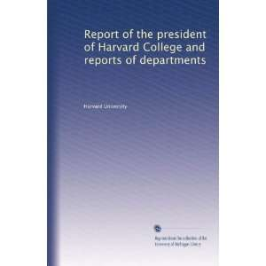 and reports of departments (Volume 31) Harvard University Books