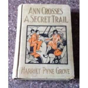 secret trail, (Her Ann Sterling series) Harriet Pyne Grove Books