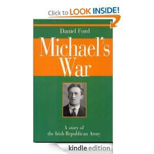 Michaels War: A Story of the Irish Republican Army: Daniel Ford