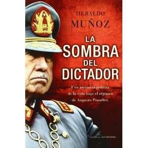AUGUSTO PINOCHET , LA (Spanish Edition) (9788449323171): MUNOZ HERALDO