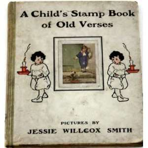 A Childs Stamp Book Of Old Verses Jessie Willcox Smith Books