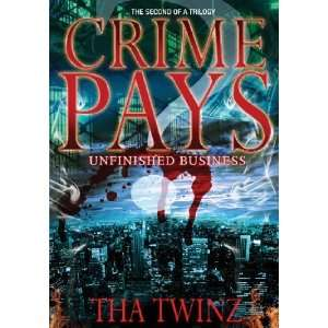 Crime Pays? Unfinished Business [Paperback] Tha Twinz Books