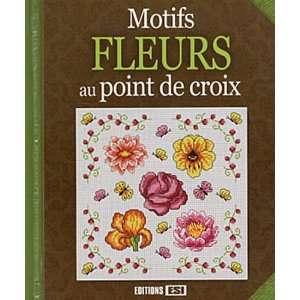motifs fleurs au point de croix (9782353557240): Collectif: Books