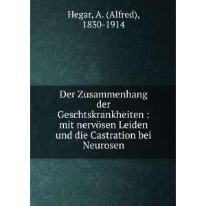 Leiden und die Castration bei Neurosen: A. (Alfred), 1830 1914 Hegar