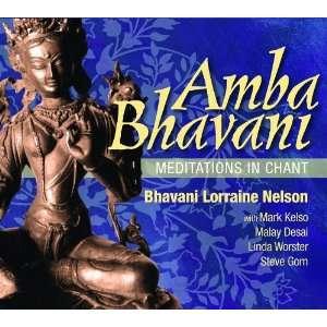 Amba Bhavani:Meditations in Chant: Bhavani Lorraine Nelson