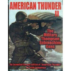 American thunder: The military Thompson submachine gun