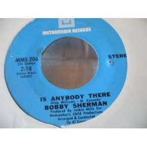Is Anybody There/Cried Like A Baby Bobby Sherman Music