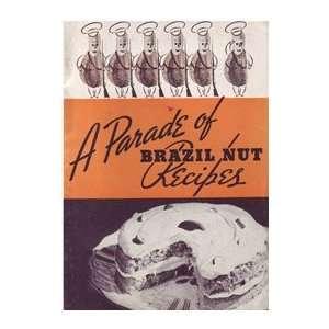 A Parade of Brazil Nut Recipes Brazil Nut Association Books
