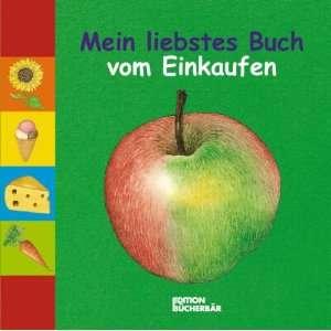 Mein liebstes Buch vom Einkaufen. (9783401083742): Meinolf