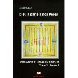 Dieu a parle a nos Peres Decouvrir les (French Edition