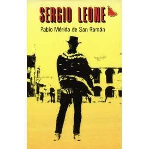 Sergio Leone. Pablo Mérida Books