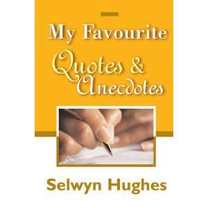 FAVOURITE QUOTES AND ANECDOTES (9781853451966): Selwyn Hughes: Books