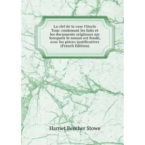 ¨ces justificatives (French Edition): Harriet Beecher Stowe: Books