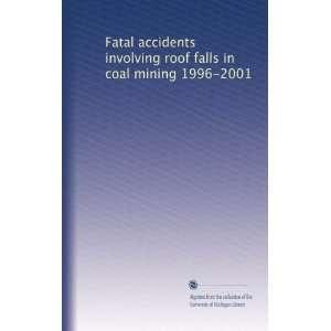 Fatal accidents involving roof falls in coal mining 1996
