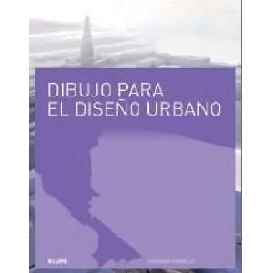 Dibujo para el Diseno Urbano (9788498015324) Books