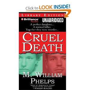 Cruel Death (9781423383352) M. William Phelps, J. Charles Books