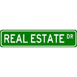REAL ESTATE Street Sign ~ Custom Street Sign   Aluminum