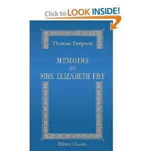 Memoirs of Mrs. Elizabeth Fry Including a History of Her