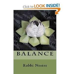 Balance: Robbi Nester: 9780615607078:  Books