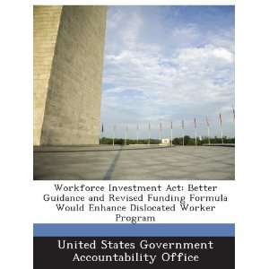 Dislocated Worker Program United States Government Accountability