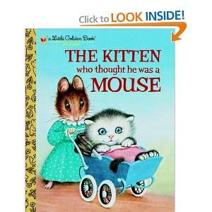 The Kitten Who Thought He Was a Mouse (Little Golden Book