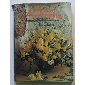 arranging fresh and dried flowers (9780706404418) Helen Chase Books