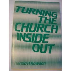 Turning the Church Inside Out (9780900165146) Harold H. Rowdon Books