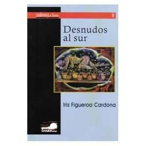Desnudos Al Sur (Spectrum Politics) (Spanish Edition